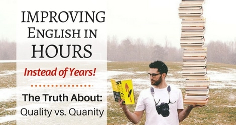 xquality-vs-quantity-for-improving-your-english-470X250